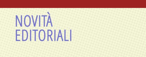 """NOVITÀ EDITORIALI 2017 / Il """"Bollettino"""" e le nuove pubblicazioni"""