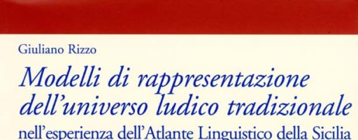 Rizzo Giuliano | Modelli di rappresentazione dell'universo ludico tradizionale nell'esperienza dell'Atlante Linguistico della Sicilia