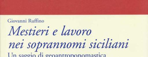 Giovanni Ruffino | Mestieri e lavoro nei soprannomi siciliani
