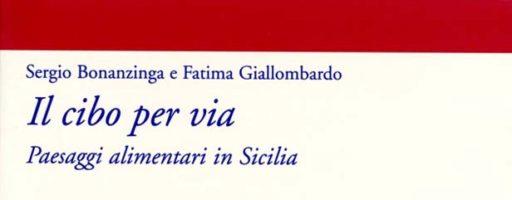 Sergio Bonanzinga, Fatima Giallombardo | Il cibo per via