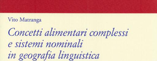 Vito Matranga | Concetti alimentari complessi e sistemi nominali in geografia linguistica