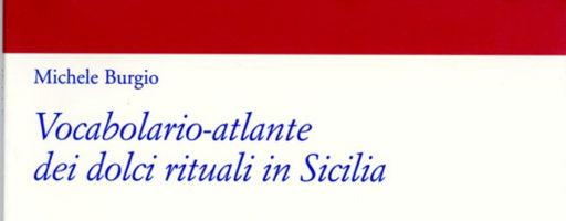 Michele Burgio | Vocabolario-atlante dei dolci rituali in Sicilia