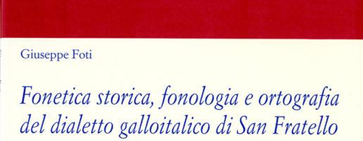 Giuseppe Foti | Fonetica storica, fonologia e ortografia del dialetto galloitalico di San Fratello