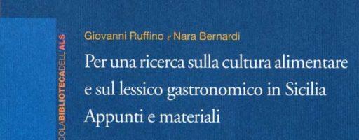 Giovanni Ruffino, Nara Bernardi | Per una ricerca sulla cultura alimentare e sul lessico gastronomico in Sicilia
