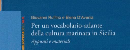 Giovanni Ruffino, Elena D'Avenia | Per un vocabolario-atlante della cultura marinara in Sicilia