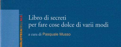 Pasquale Musso | Libro di secreti per fare cose dolce di varii modi