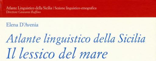 Elena D'Avenia | Atlante Linguistico della Sicilia. Il Lessico del mare