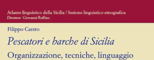 Filippo Castro | Pescatori e barche di Sicilia.  Organizzazione, tecniche, linguaggio