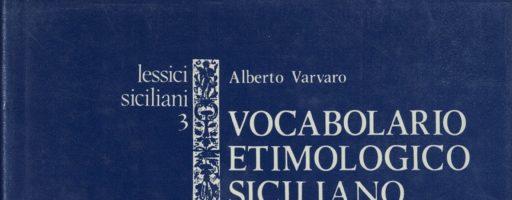 Alberto Varvaro | Vocabolario etimologico siciliano, vol. I (A-L)
