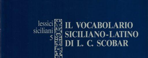 Il Vocabolario siciliano-latino di Lucio Cristoforo Scobar