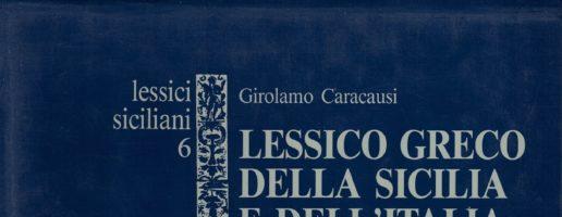 Caracausi Girolamo | Lessico greco della Sicilia e dell'Italia meridionale (secoli X-XIV)