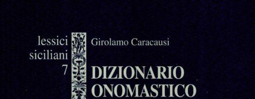 Caracausi Girolamo | Dizionario onomastico della Sicilia. Vol. I