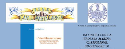 """PRESENTAZIONE DEL VOLUME M. CASTIGLIONE, L'IDENTITÀ NEL NOME. ANTROPONIMI PERSONALI, FAMILIARI, COMUNITARI – 14/12/2019 IISS """"Carafa"""" di Mazzarino"""