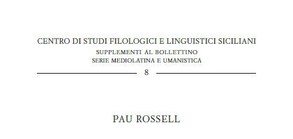 Pau Rossell – Descendencia dominorum regum Sicilie – Supplementi al Bollettino – Serie mediolatina e umanistica 8/2020